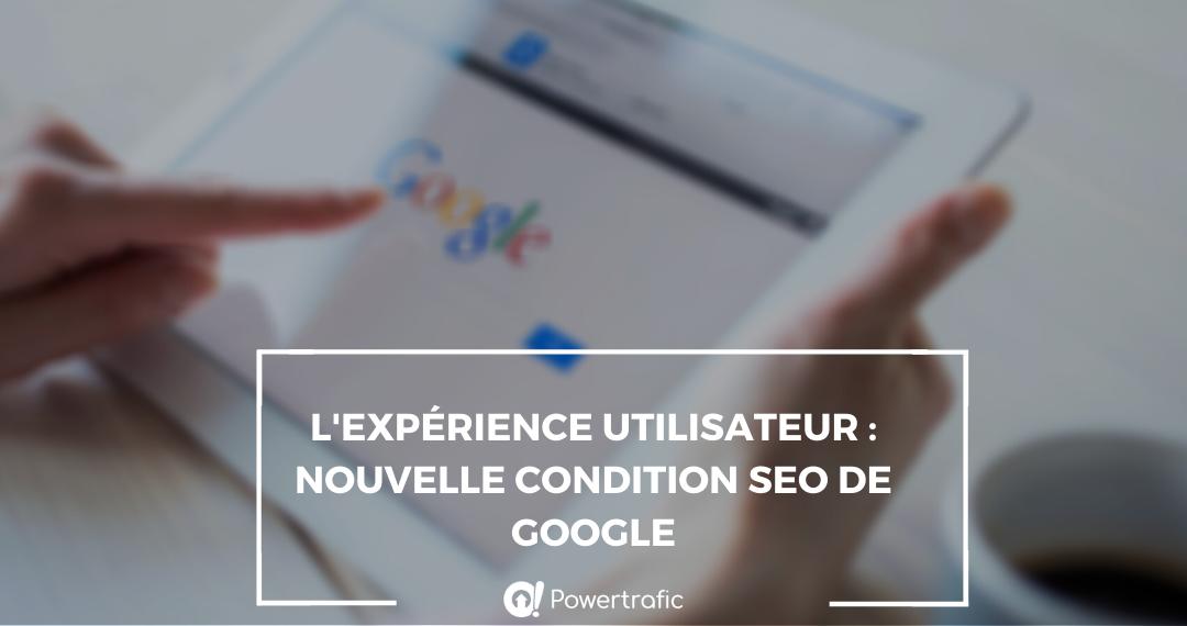 l'UX (Exp. Utilisateur) bientôt prise en compte par Google pour le référencement !